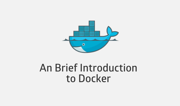 A Brief Introduction to Docker